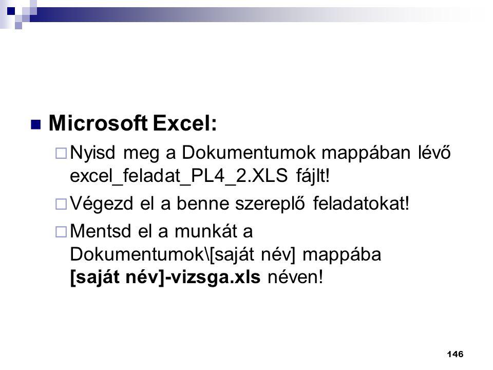 Microsoft Excel: Nyisd meg a Dokumentumok mappában lévő excel_feladat_PL4_2.XLS fájlt! Végezd el a benne szereplő feladatokat!