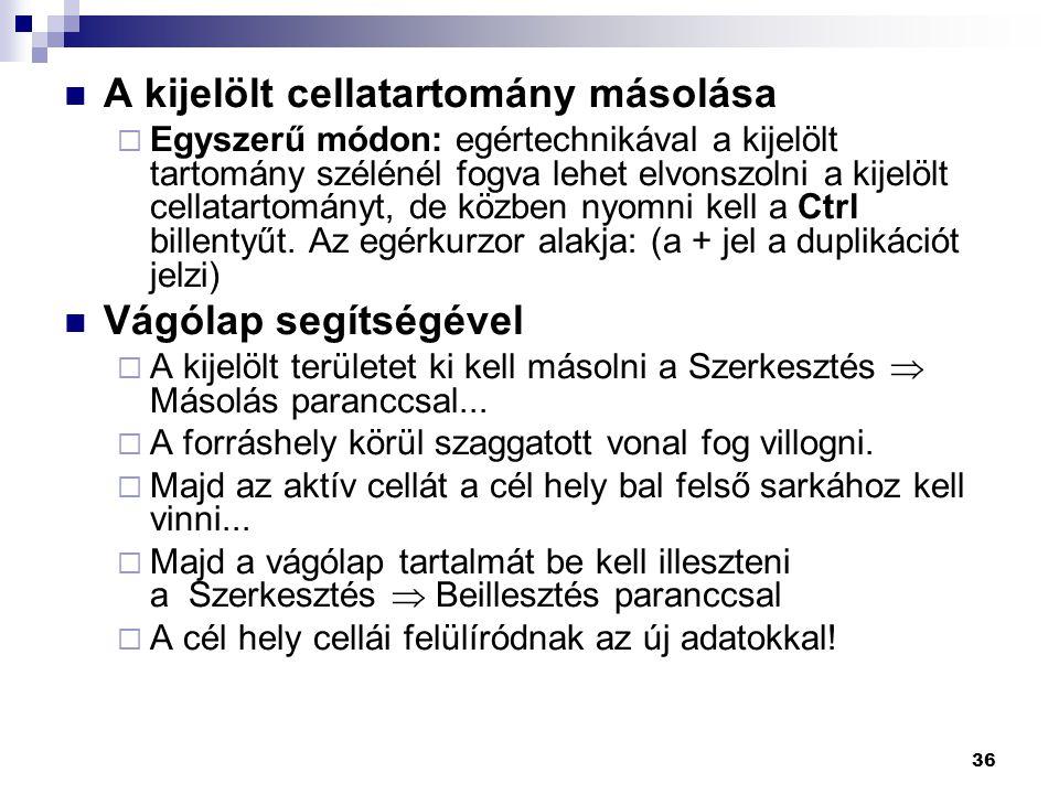 A kijelölt cellatartomány másolása