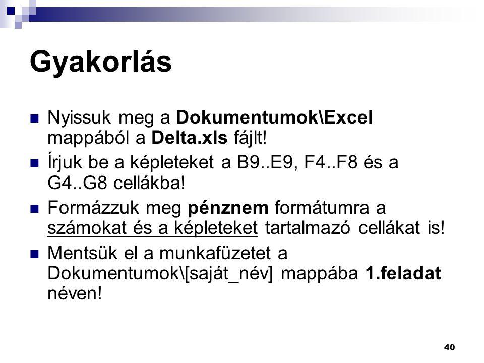 Gyakorlás Nyissuk meg a Dokumentumok\Excel mappából a Delta.xls fájlt!