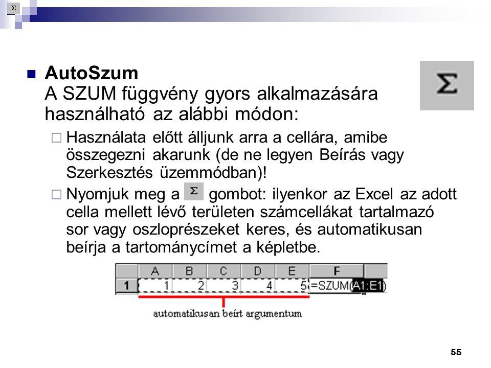 AutoSzum A SZUM függvény gyors alkalmazására használható az alábbi módon: