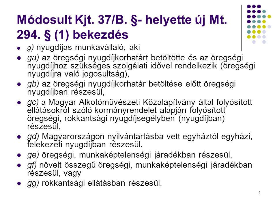 Módosult Kjt. 37/B. §- helyette új Mt. 294. § (1) bekezdés