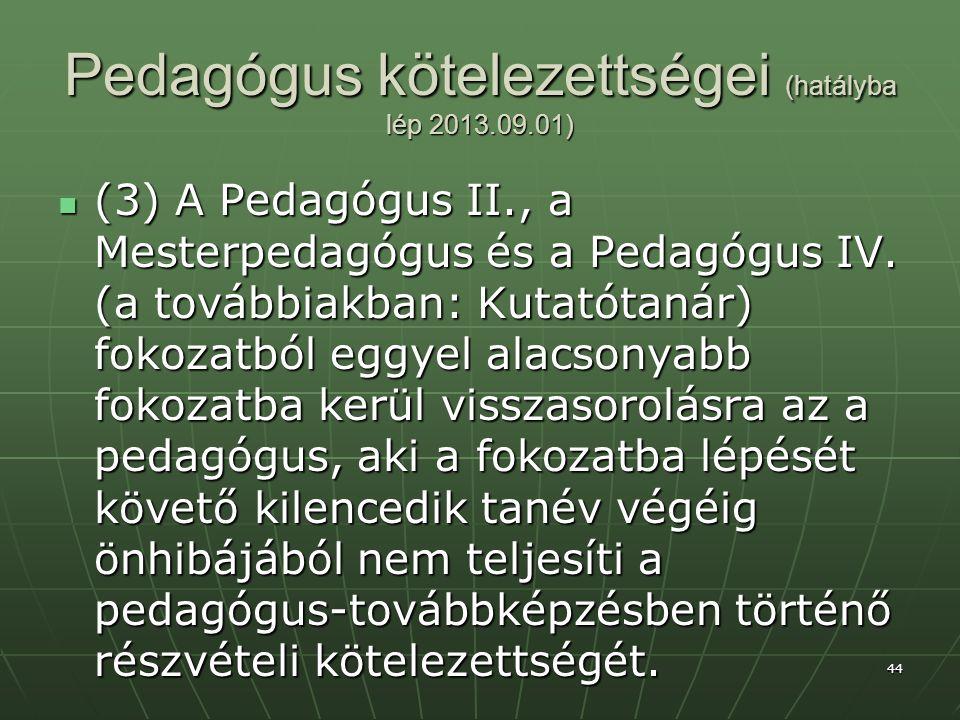 Pedagógus kötelezettségei (hatályba lép 2013.09.01)