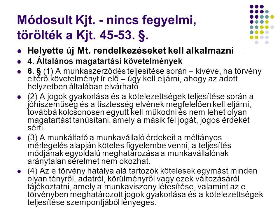 Módosult Kjt. - nincs fegyelmi, törölték a Kjt. 45-53. §.