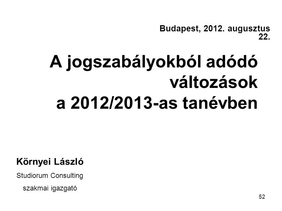 A jogszabályokból adódó változások a 2012/2013-as tanévben