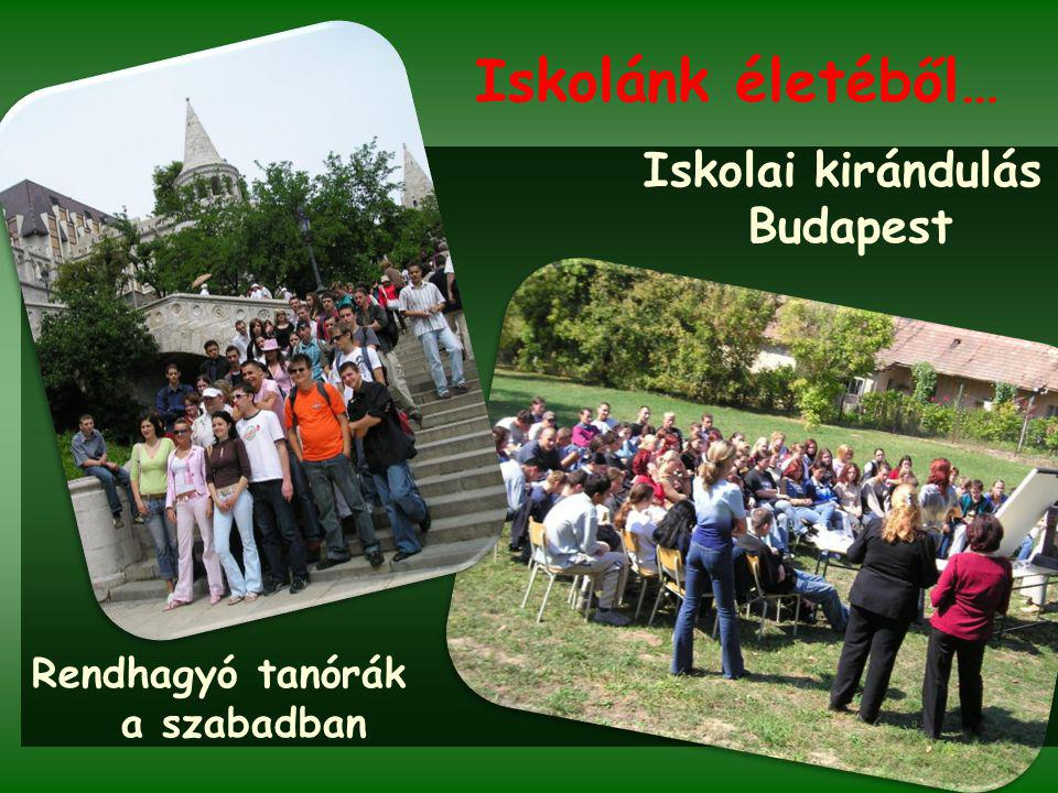 Iskolánk életéből… Iskolai kirándulás Budapest Rendhagyó tanórák