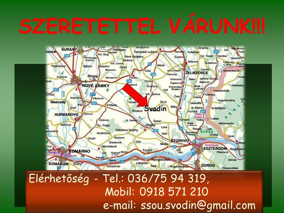 SZERETETTEL VÁRUNK!!! Elérhetőség - Tel.: 036/75 94 319,