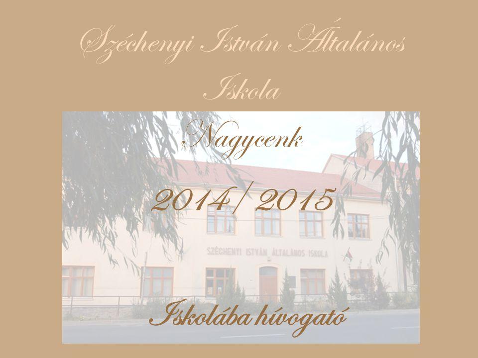 Széchenyi István Általános Iskola Nagycenk 2014/ 2015