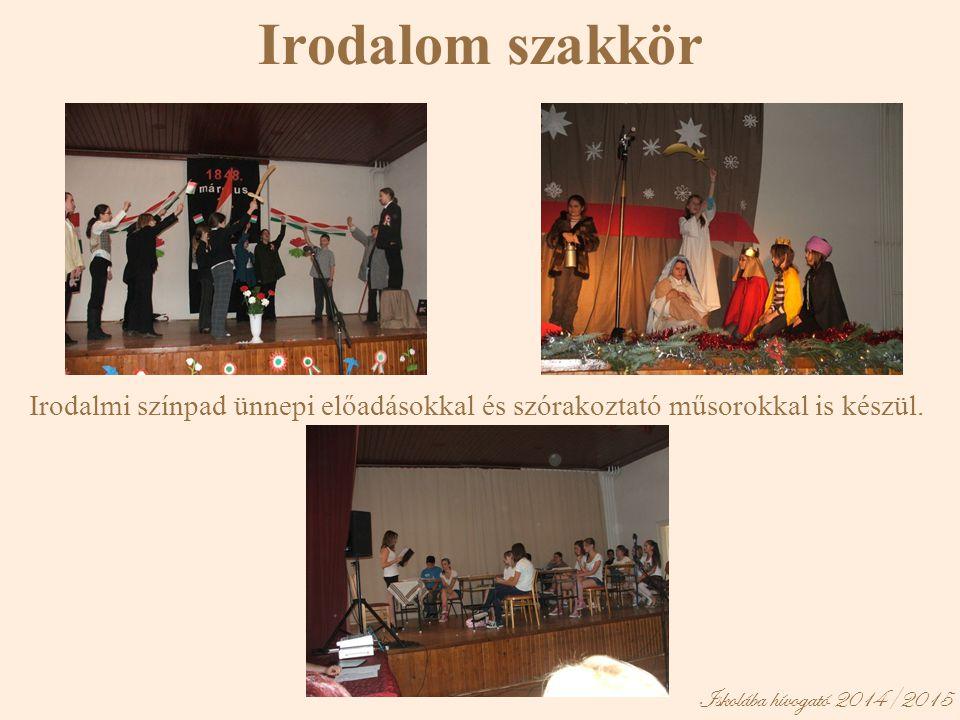 Irodalom szakkör Irodalmi színpad ünnepi előadásokkal és szórakoztató műsorokkal is készül.