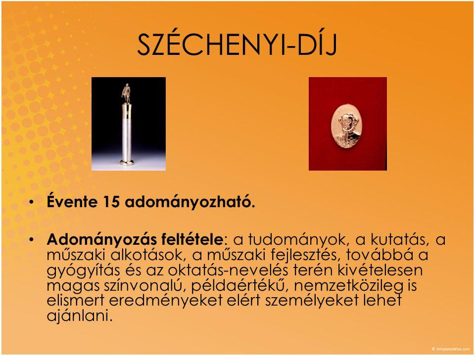 SZÉCHENYI-DÍJ Évente 15 adományozható.