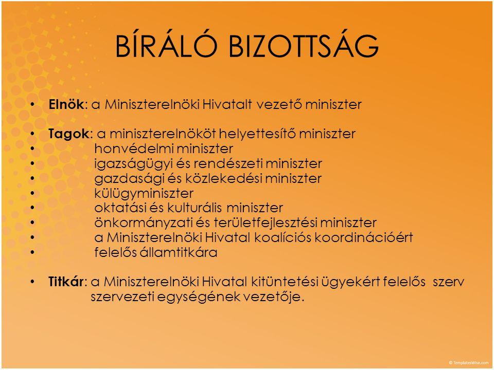 BÍRÁLÓ BIZOTTSÁG Elnök: a Miniszterelnöki Hivatalt vezető miniszter