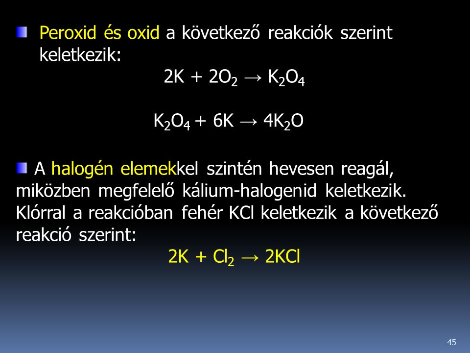 Peroxid és oxid a következő reakciók szerint keletkezik: