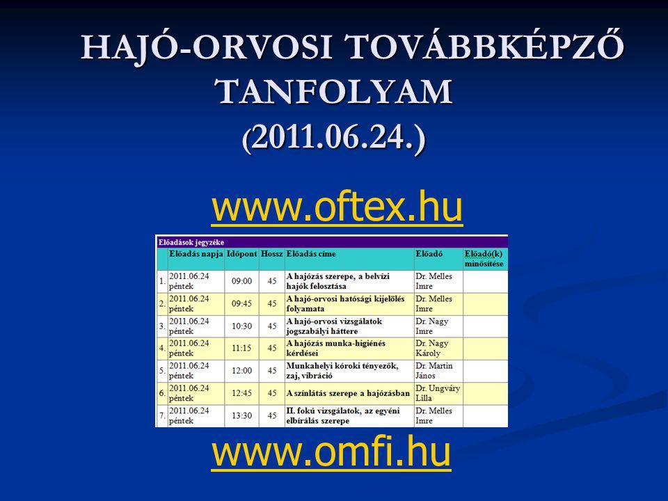 HAJÓ-ORVOSI TOVÁBBKÉPZŐ TANFOLYAM (2011.06.24.)