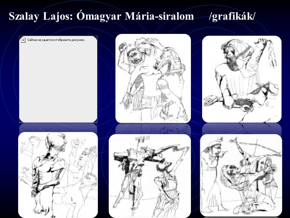 Szalay Lajos: Ómagyar Mária-siralom /grafikák/