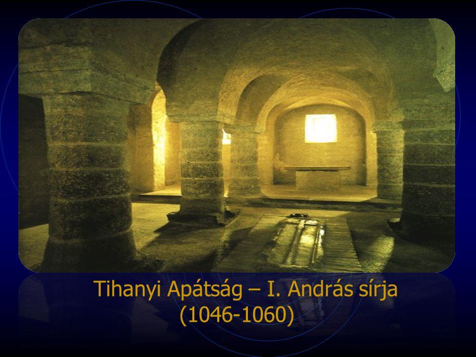 Tihanyi Apátság – I. András sírja (1046-1060)