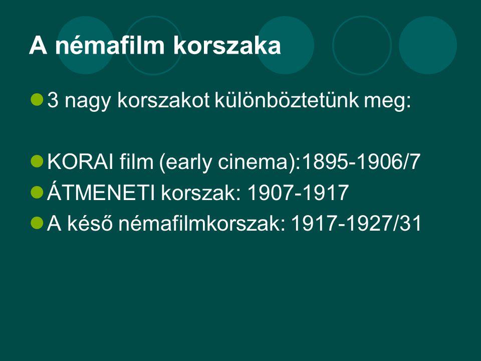 A némafilm korszaka 3 nagy korszakot különböztetünk meg: