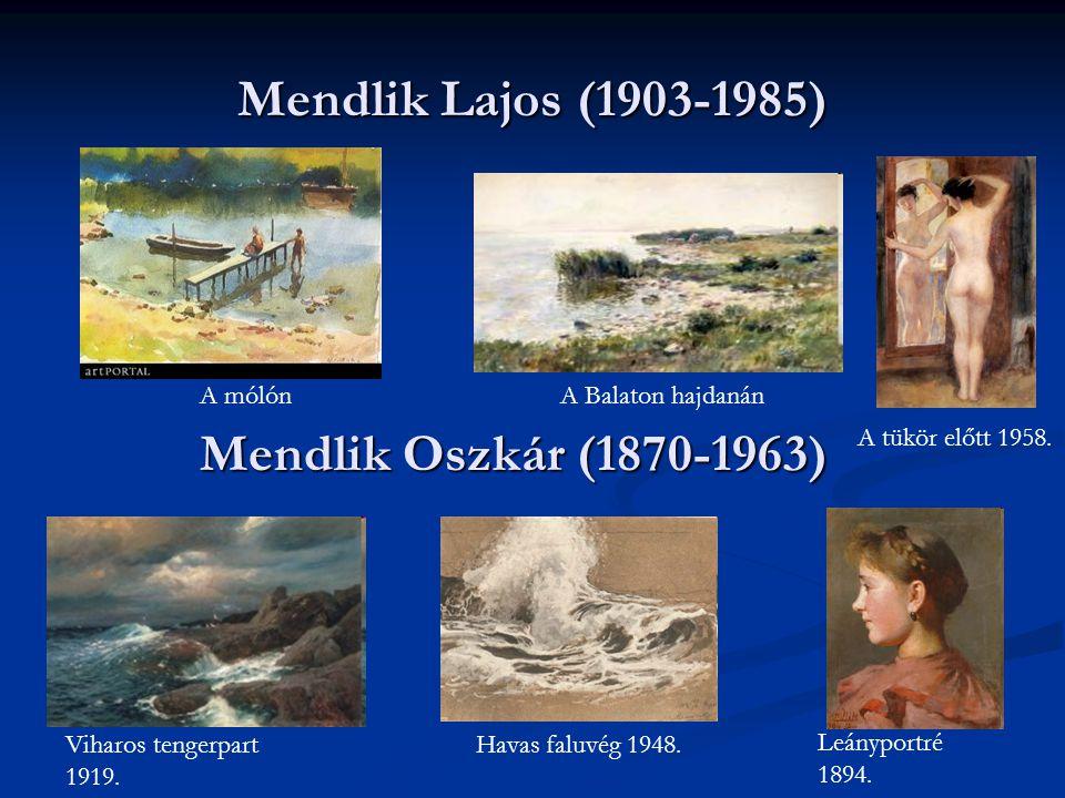 Mendlik Lajos (1903-1985) Mendlik Oszkár (1870-1963) A mólón