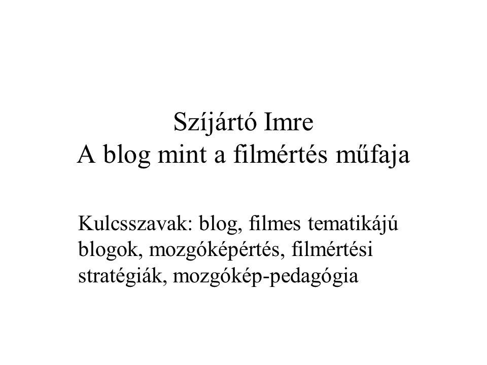 Szíjártó Imre A blog mint a filmértés műfaja
