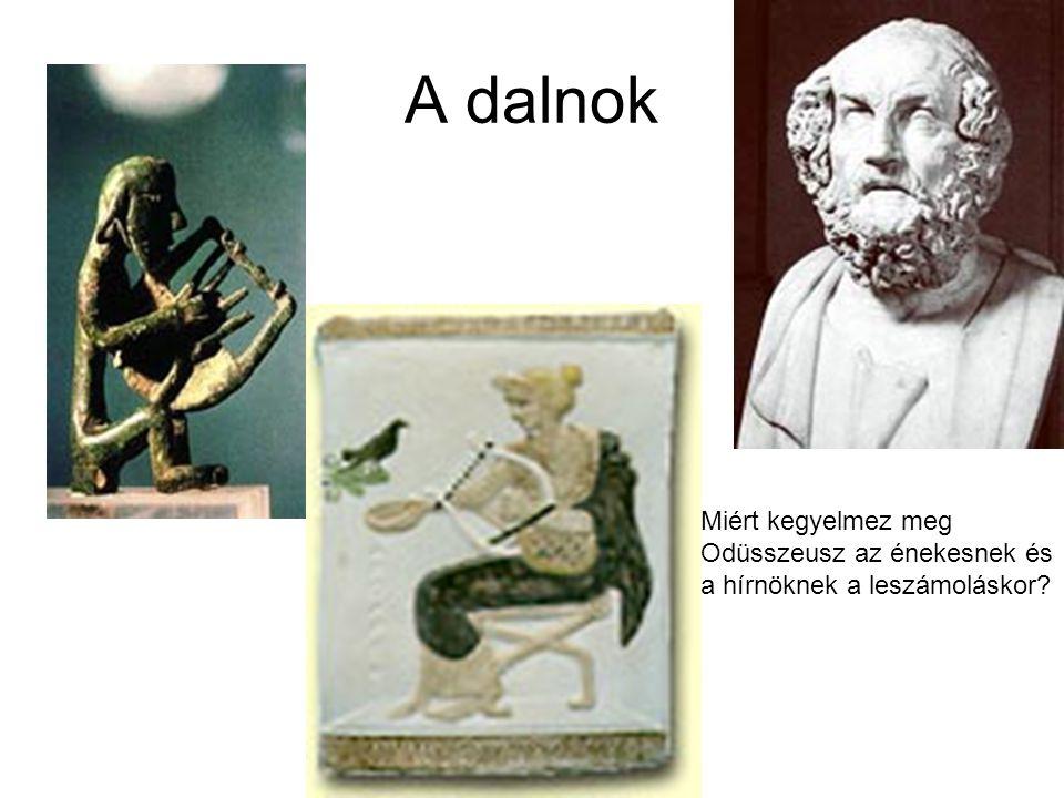 A dalnok Miért kegyelmez meg Odüsszeusz az énekesnek és
