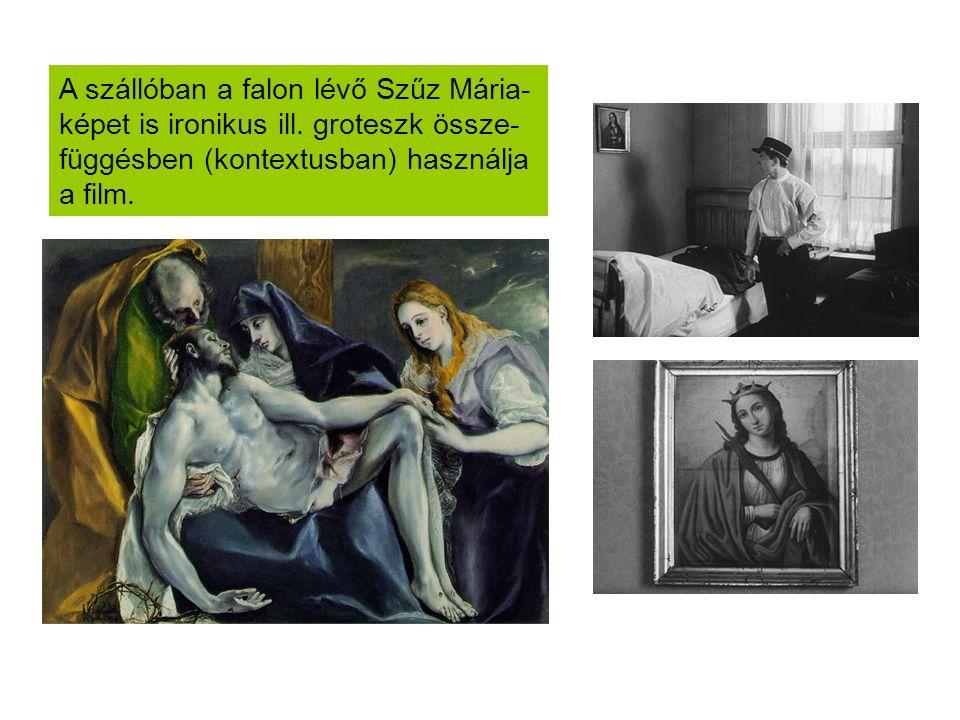 A szállóban a falon lévő Szűz Mária-képet is ironikus ill
