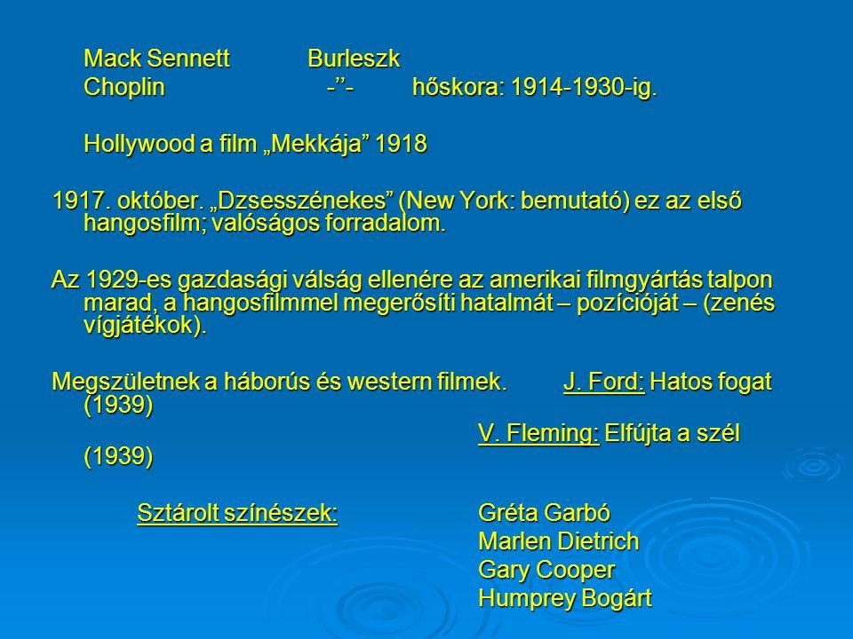 """Mack Sennett Burleszk Choplin -''- hőskora: 1914-1930-ig. Hollywood a film """"Mekkája 1918."""