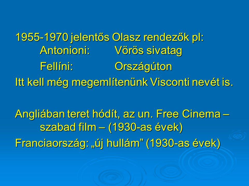 1955-1970 jelentős Olasz rendezők pl: Antonioni: Vörös sivatag