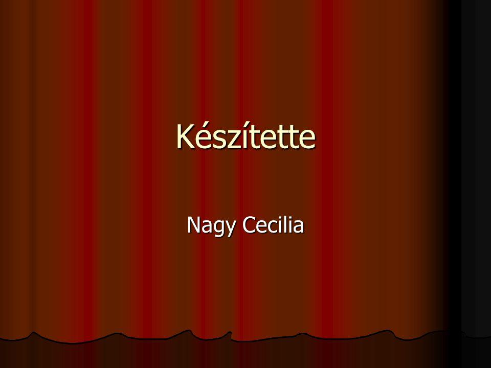 Készítette Nagy Cecilia