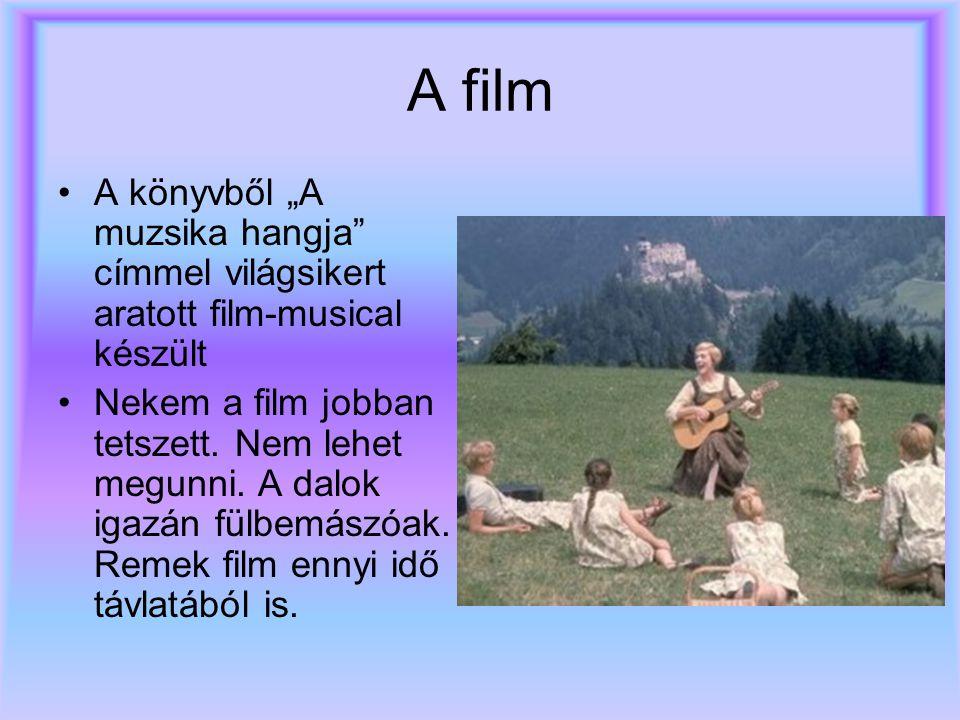 """A film A könyvből """"A muzsika hangja címmel világsikert aratott film-musical készült."""