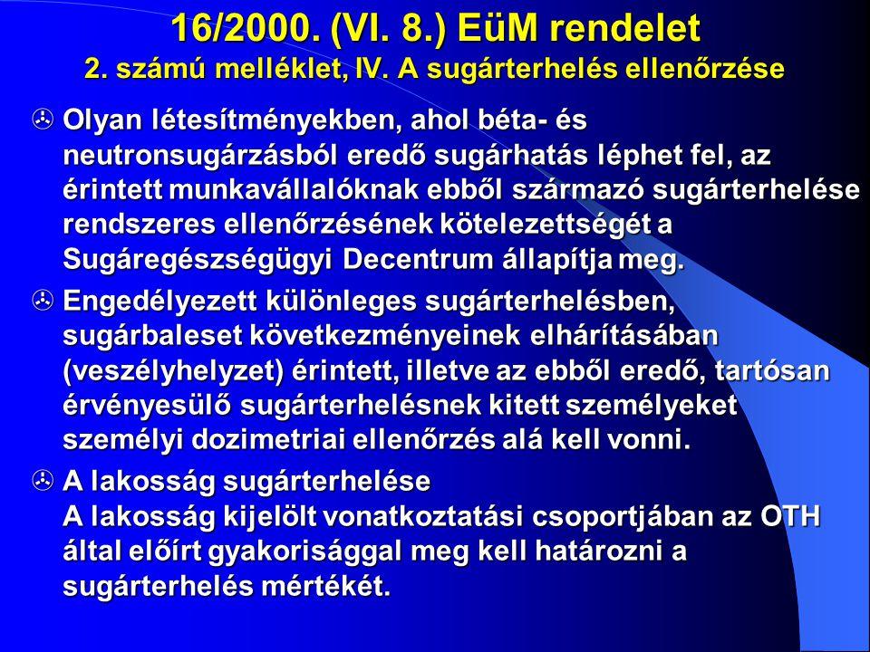16/2000. (VI. 8. ) EüM rendelet 2. számú melléklet, IV