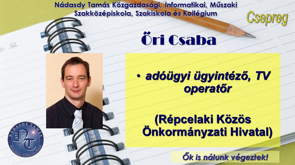 adóügyi ügyintéző, TV operatőr (Répcelaki Közös Önkormányzati Hivatal)