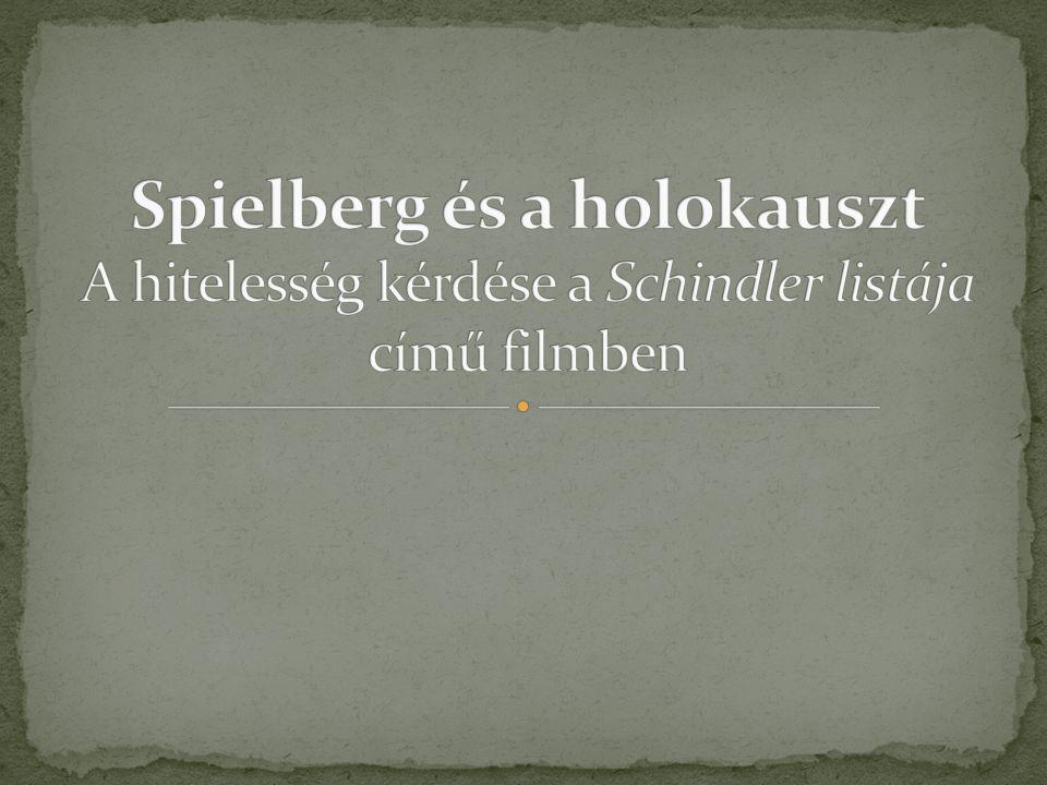Spielberg és a holokauszt A hitelesség kérdése a Schindler listája című filmben