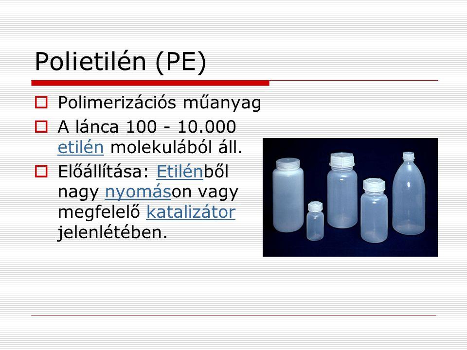 Polietilén (PE) Polimerizációs műanyag
