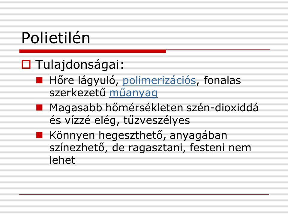 Polietilén Tulajdonságai: