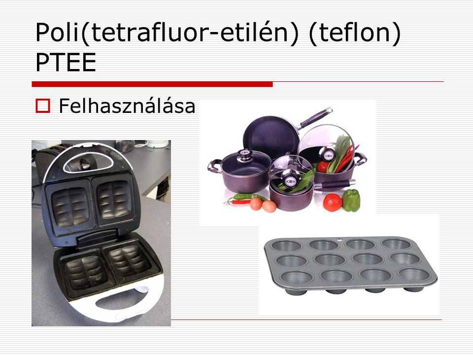 Poli(tetrafluor-etilén) (teflon) PTEE