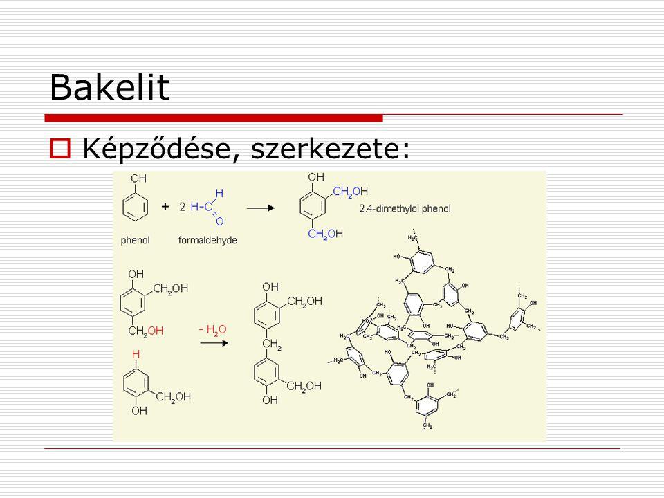 Bakelit Képződése, szerkezete: