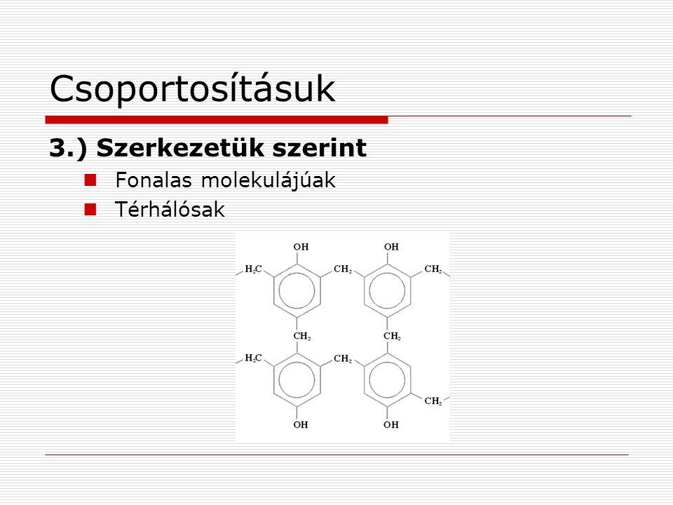 Csoportosításuk 3.) Szerkezetük szerint Fonalas molekulájúak