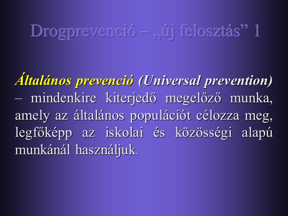 """Drogprevenció – """"új felosztás 1"""