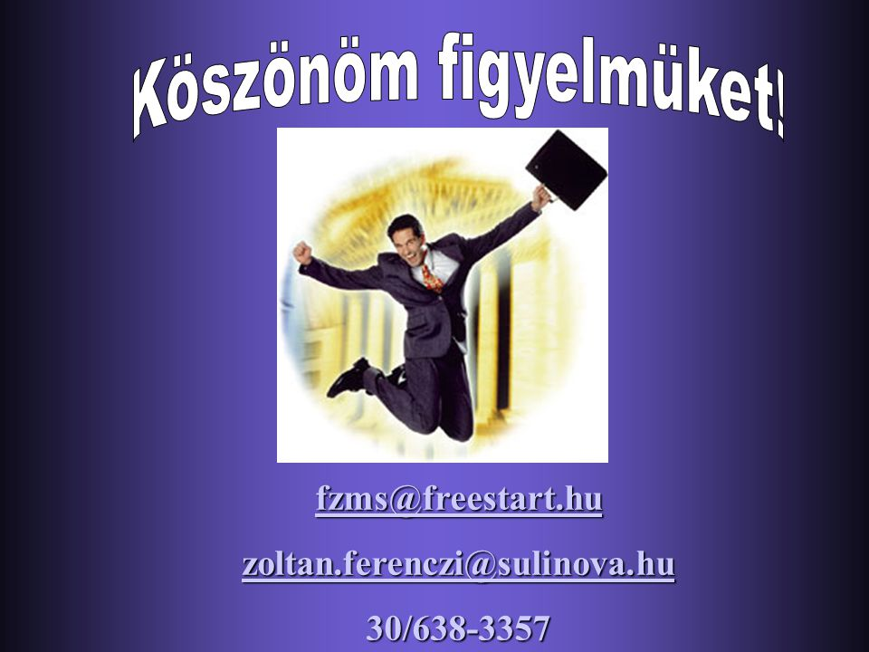 Köszönöm figyelmüket! fzms@freestart.hu zoltan.ferenczi@sulinova.hu