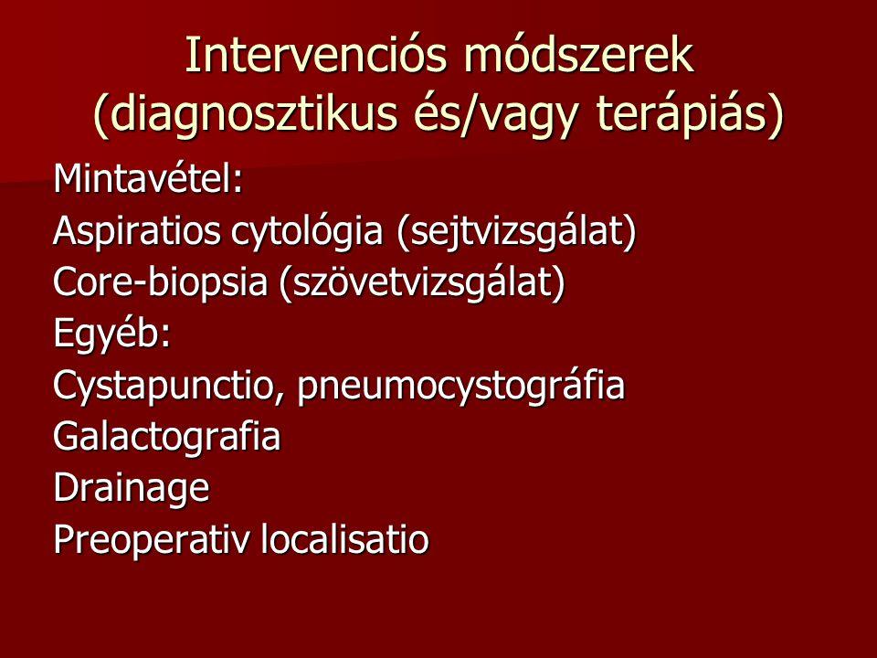Intervenciós módszerek (diagnosztikus és/vagy terápiás)