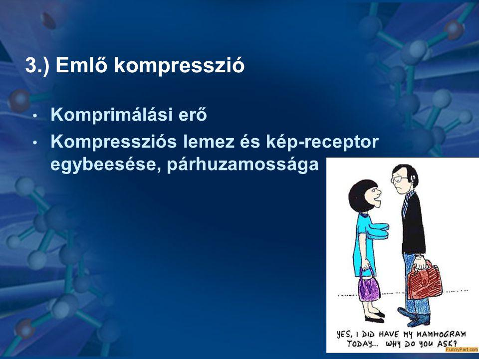 3.) Emlő kompresszió Komprimálási erő