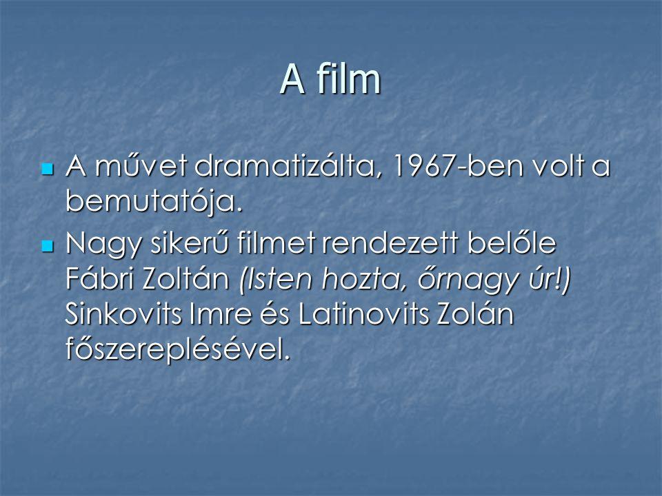 A film A művet dramatizálta, 1967-ben volt a bemutatója.