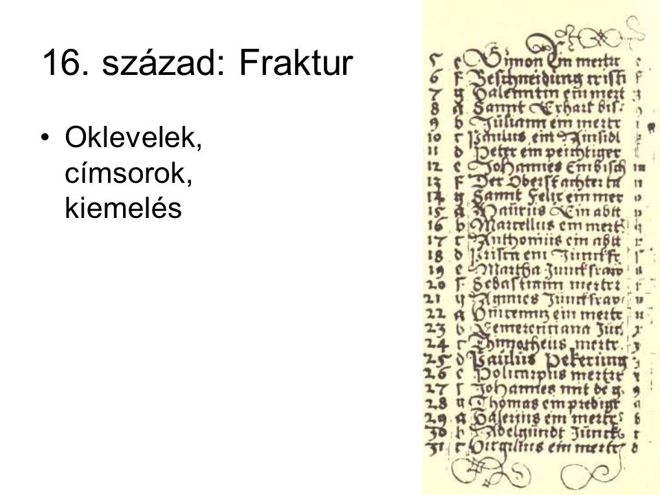 16. század: Fraktur Oklevelek, címsorok, kiemelés