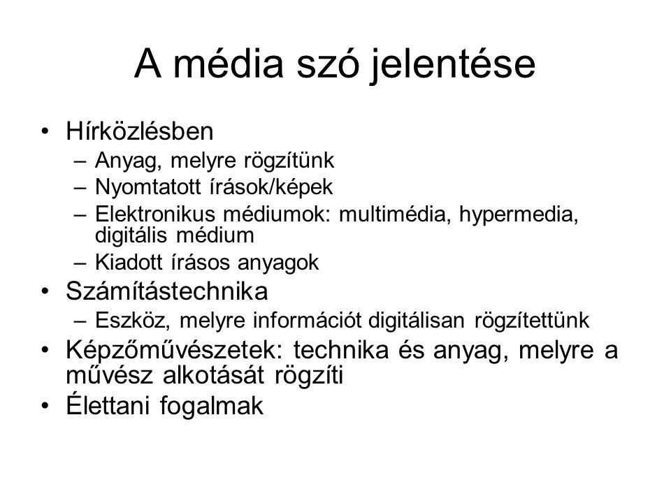 A média szó jelentése Hírközlésben Számítástechnika