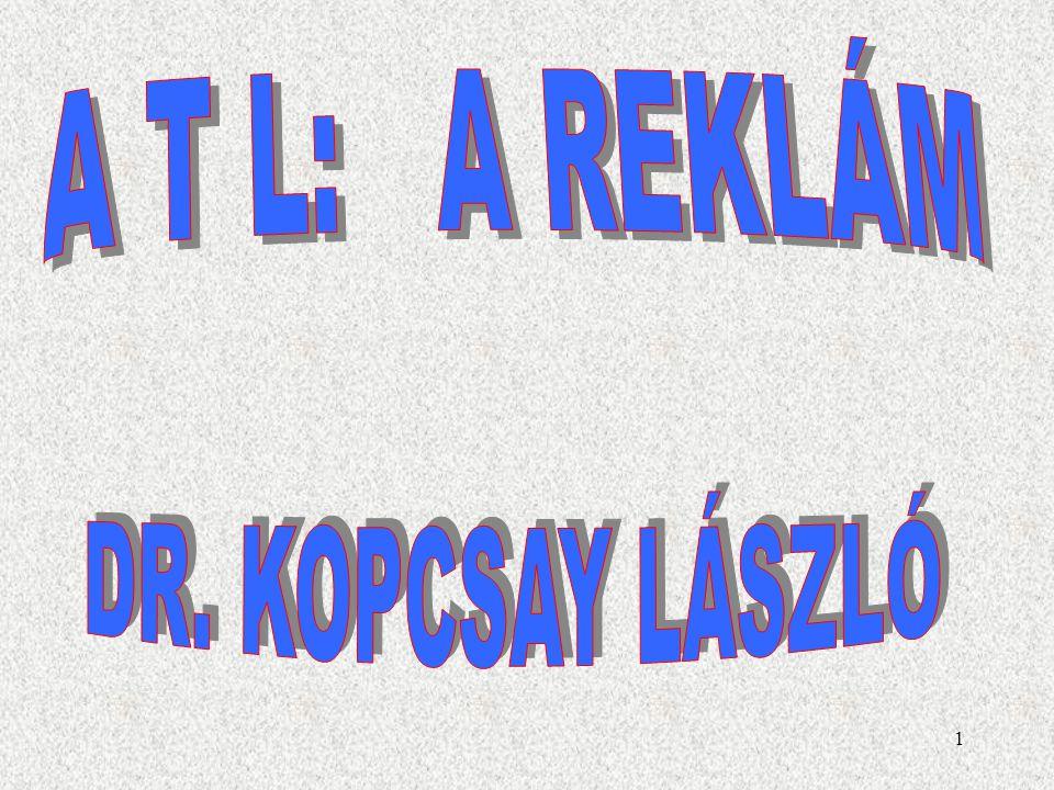 A T L: A REKLÁM DR. KOPCSAY LÁSZLÓ