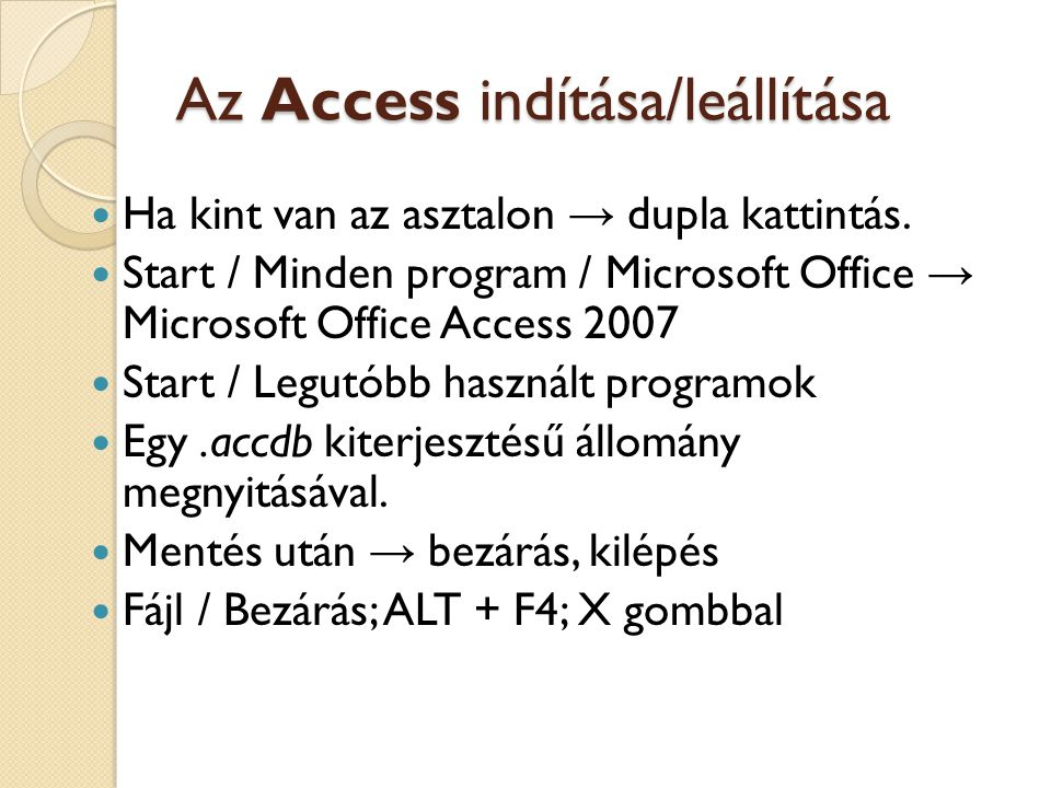 Az Access indítása/leállítása