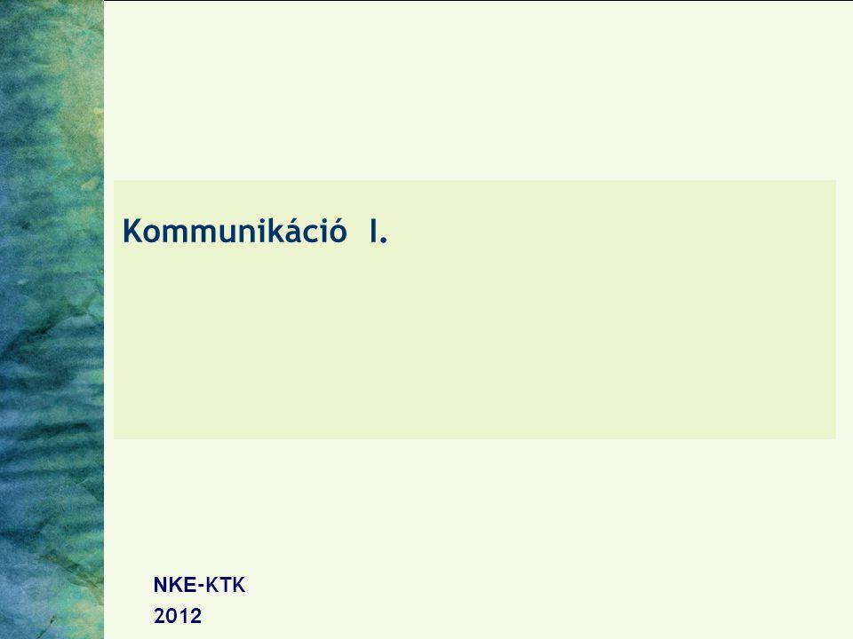 Kommunikáció I. NKE-KTK 2012