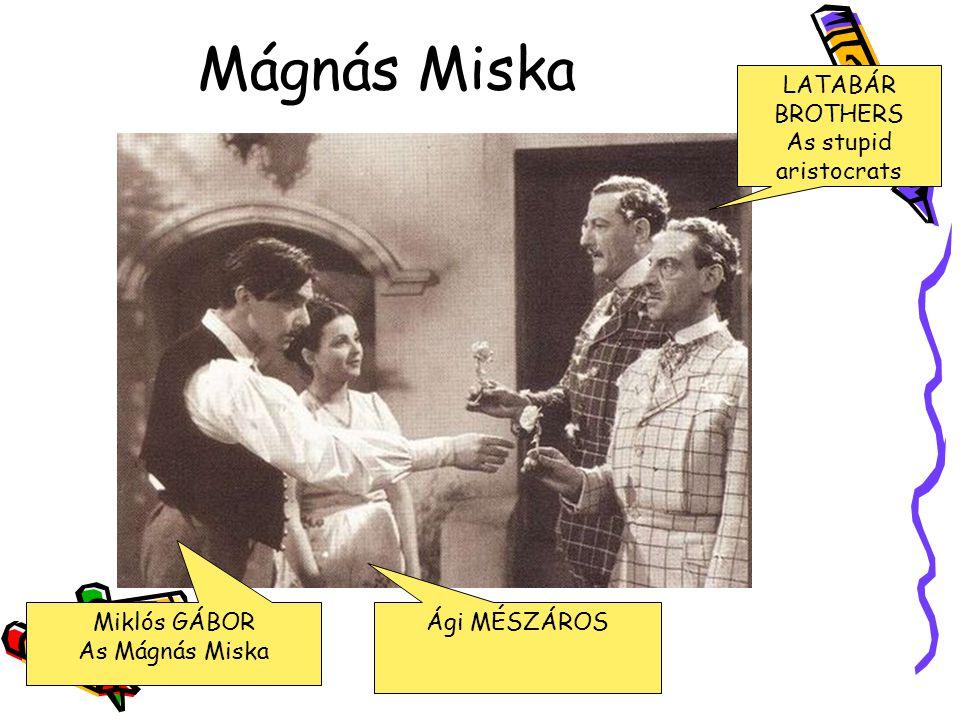 Mágnás Miska LATABÁR BROTHERS As stupid aristocrats Miklós GÁBOR