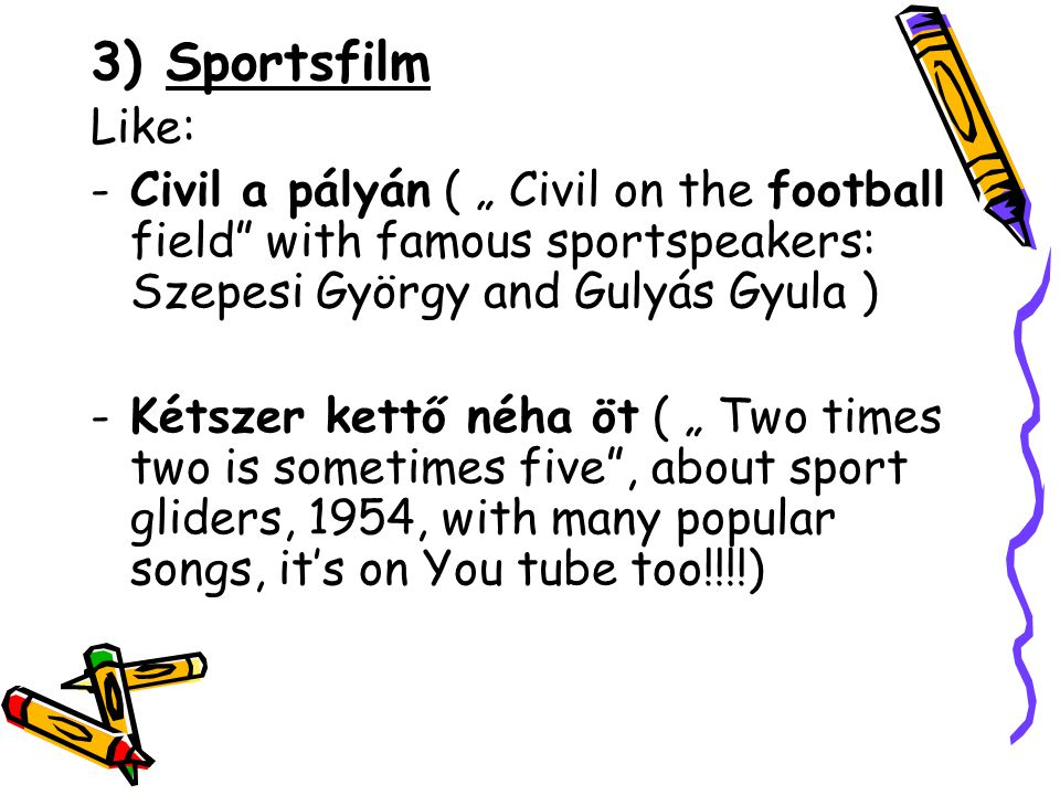 "3) Sportsfilm Like: Civil a pályán ( "" Civil on the football field with famous sportspeakers: Szepesi György and Gulyás Gyula )"