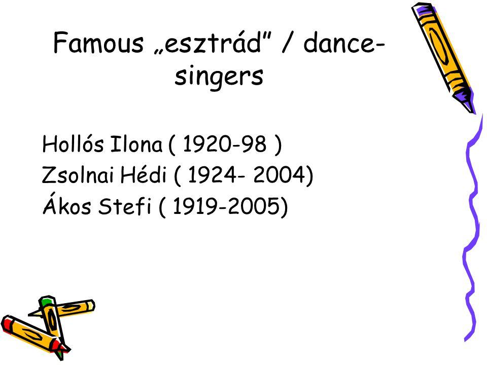 """Famous """"esztrád / dance-singers"""