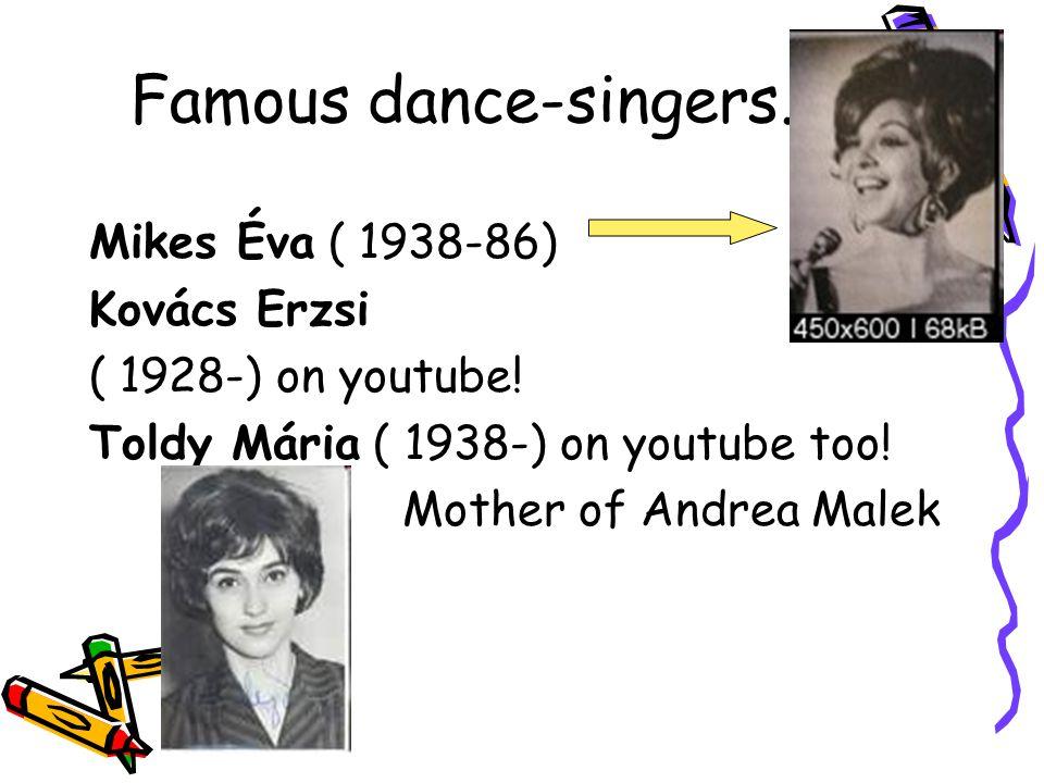 Famous dance-singers.. Mikes Éva ( 1938-86) Kovács Erzsi