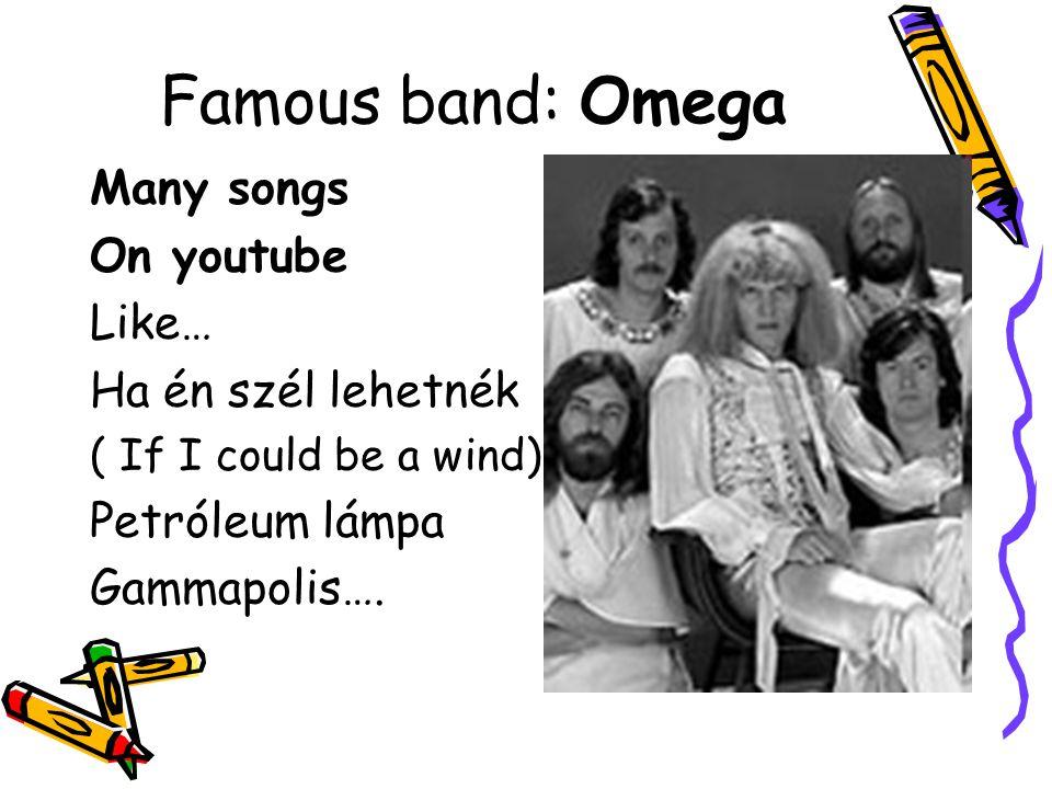 Famous band: Omega Many songs On youtube Like… Ha én szél lehetnék